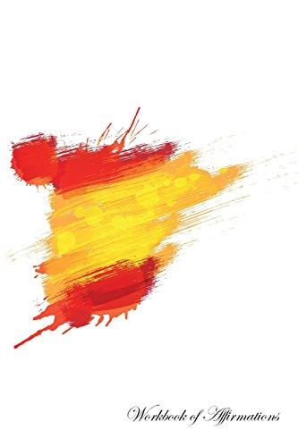 Spain Workbook of Affirmations Spain Workbook of: Alan Haynes