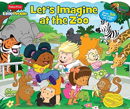 9781527001022: Fisher Price Little People Let's Imagine at the Zoo: Over 50 Fun Flaps to Lift!