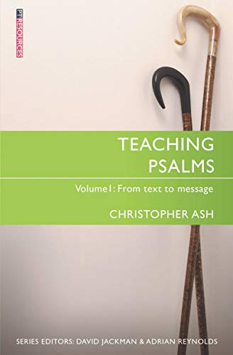 9781527100046: Teaching Psalms Vol. 1: From Text to Message (Proclamation Trust)
