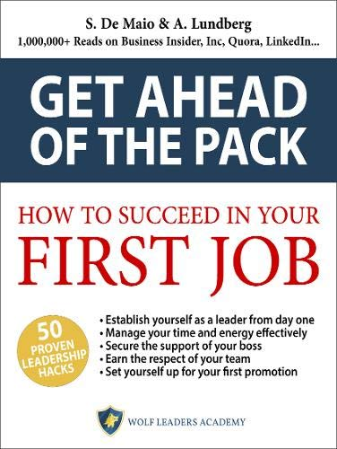 9781527200371: How to Succeed In Your First Job: the best graduation gift, it's the '7 habits' for graduates and young managers! + FREE bonus content (Get Ahead of the Pack) (Volume 1)