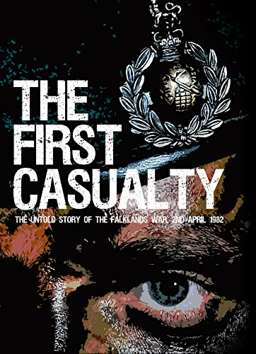 9781527207226: The First Casualty - The Untold Story of the Falklands War