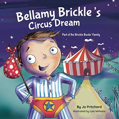 9781527229990: Bellamy Brickle's Circus Dream (Brickle Books' Family)