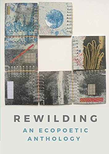 9781527268401: Rewilding: An Ecopoetic Anthology