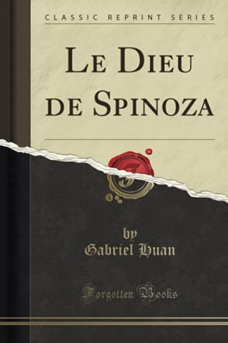 Le Dieu de Spinoza (Classic Reprint) (French: Huan, Gabriel