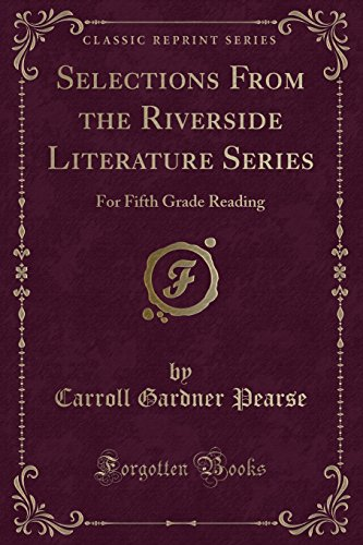 Selections from the Riverside Literature Series: For: Carroll Gardner Pearse
