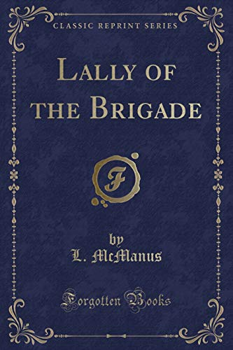 Lally of the Brigade (Classic Reprint) (Paperback): L McManus