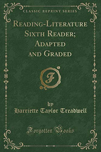 9781527638181: Reading-Literature Sixth Reader; Adapted and Graded (Classic Reprint)