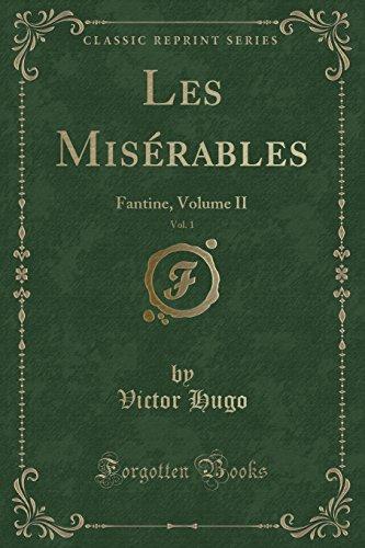 Les Miserables, Vol. 1: Fantine, Volume II: Victor Hugo