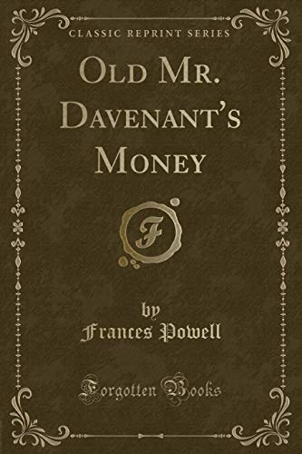 9781527660878: Old Mr. Davenant's Money (Classic Reprint)
