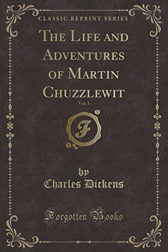 The Life and Adventures of Martin Chuzzlewit,: Dickens Charles