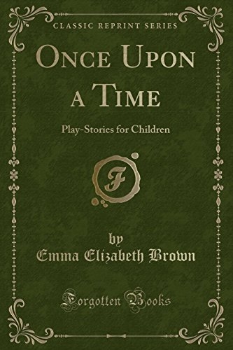 9781527668355: Once Upon a Time: Play-Stories for Children (Classic Reprint)