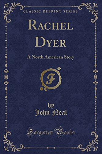 9781527673106: Rachel Dyer: A North American Story (Classic Reprint)