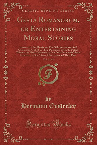 Gesta Romanorum, or Entertaining Moral Stories, Vol.: Hermann Oesterley