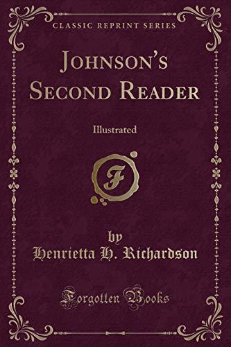 Johnson s Second Reader: Illustrated (Classic Reprint): Henrietta H Richardson