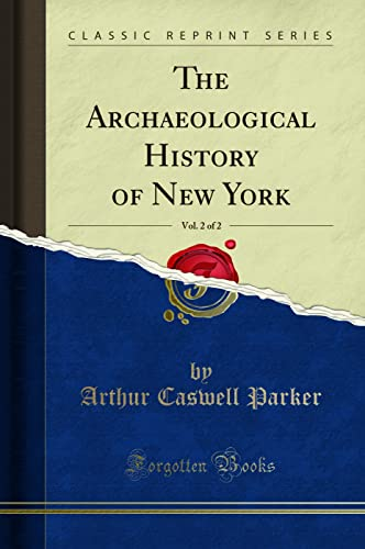 9781527715134: The Archaeological History of New York (Classic Reprint)