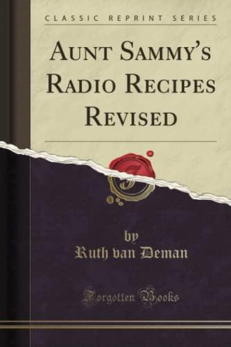 9781527715806: Aunt Sammy's Radio Recipes Revised (Classic Reprint)
