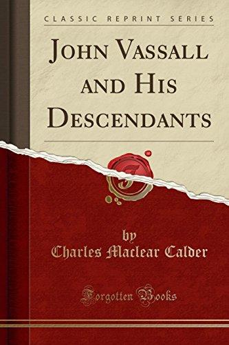 John Vassall and His Descendants (Classic Reprint): Charles Maclear Calder