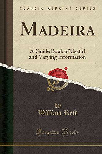 9781527809710: Madeira: A Guide Book of Useful and Varying Information (Classic Reprint)