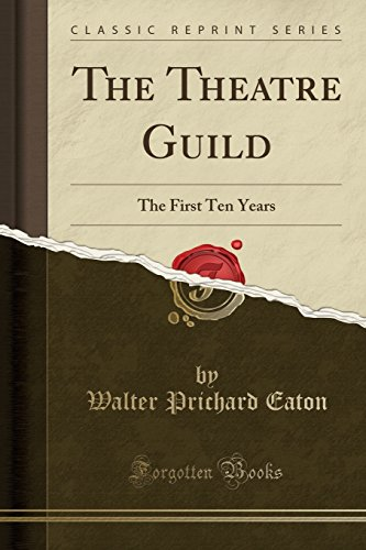 9781527852686: The Theatre Guild: The First Ten Years (Classic Reprint)