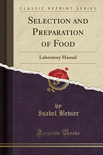 Selection and Preparation of Food: Laboratory Manual: Bevier, Isabel