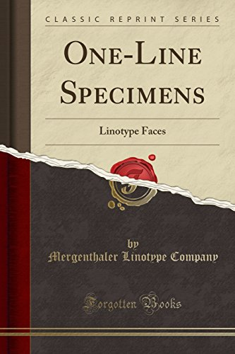 One-Line Specimens: Linotype Faces (Classic Reprint) (Paperback): Mergenthaler Linotype Company
