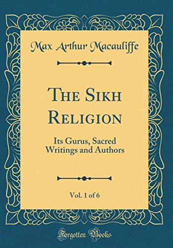 9781527946149: The Sikh Religion, Vol. 1 of 6: Its Gurus, Sacred Writings and Authors (Classic Reprint)