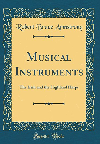 Musical Instruments: The Irish and the Highland: Robert Bruce Armstrong