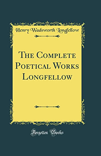 9781528061087: The Complete Poetical Works Longfellow (Classic Reprint)