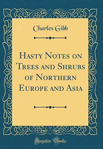Hasty Notes on Trees and Shrubs of: Charles Gibb