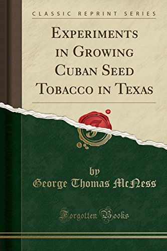 9781528114189: Experiments in Growing Cuban Seed Tobacco in Texas (Classic Reprint)