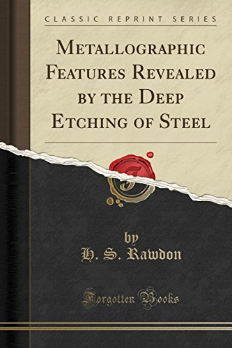 Metallographic Features Revealed by the Deep Etching: H S Rawdon