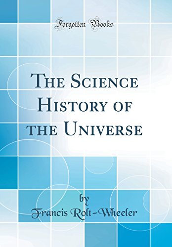 9781528150828: The Science History of the Universe (Classic Reprint)