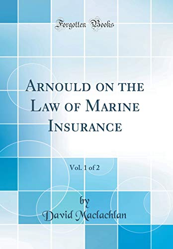 9781528170765: Arnould on the Law of Marine Insurance, Vol. 1 of 2 (Classic Reprint)
