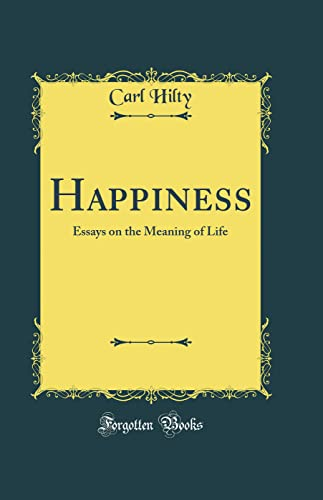 9781528183055: Happiness Essays on the Meaning of Life (Classic Reprint)