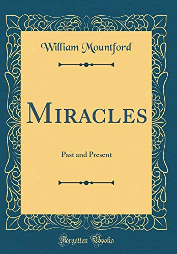 9781528189873: Miracles: Past and Present (Classic Reprint)