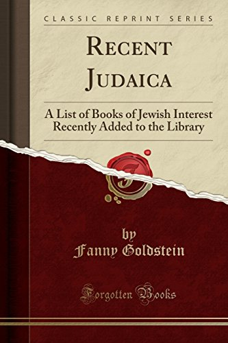 Recent Judaica: A List of Books of: Fanny Goldstein