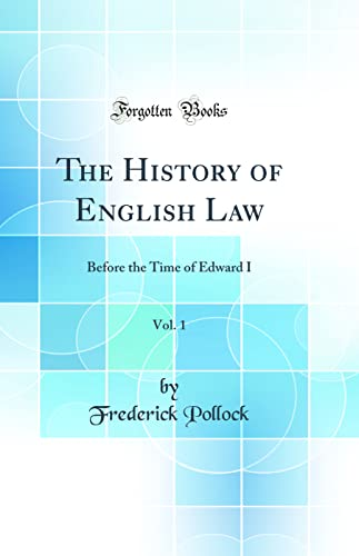 9781528276832: The History of English Law, Vol. 1: Before the Time of Edward I (Classic Reprint)