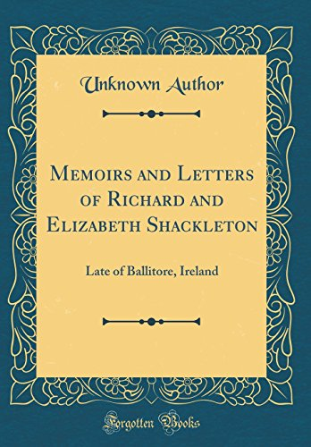 9781528279451: Memoirs and Letters of Richard and Elizabeth Shackleton: Late of Ballitore, Ireland (Classic Reprint)