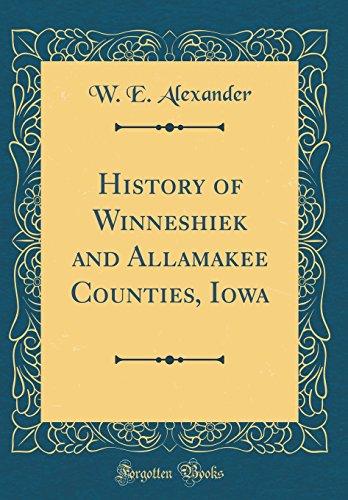 9781528282666: History of Winneshiek and Allamakee Counties, Iowa (Classic Reprint)