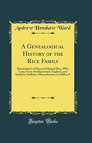 9781528346825: A Genealogical History of the Rice Family: Descendants of Deacon Edmund Rice (Classic Reprint)