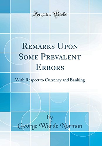 9781528375948: Remarks Upon Some Prevalent Errors: With Respect to Currency and Banking (Classic Reprint)
