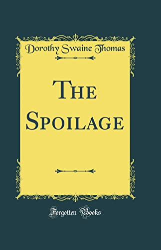 9781528377478: The Spoilage (Classic Reprint)