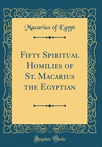 9781528447447: Fifty Spiritual Homilies of St. Macarius the Egyptian (Classic Reprint)