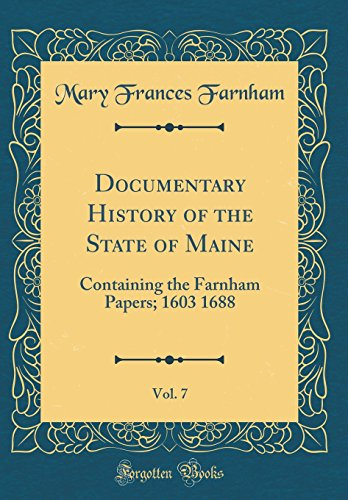 Documentary History of the State of Maine,: Mary Frances Farnham