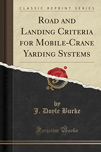 Road and Landing Criteria for Mobile-Crane Yarding: Burke, J Doyle