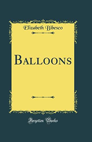 9781528563345: Balloons (Classic Reprint)