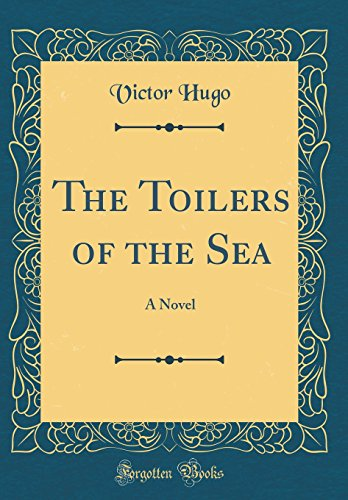 9781528580120: The Toilers of the Sea: A Novel (Classic Reprint)