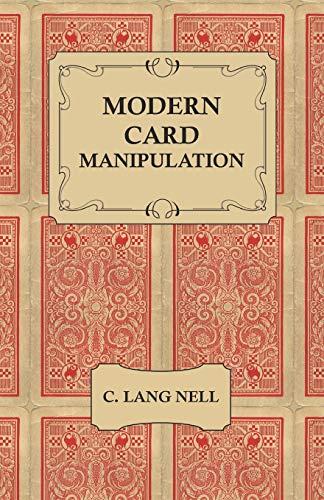 Modern Card Manipulation (Paperback): C. Lang Nell