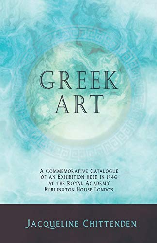 Greek Art - A Commemorative Catalogue of: Jacqueline Chittenden, Charles