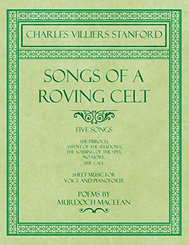 9781528707381: Stanford, C: Songs of a Roving Celt - Five Songs - The Pibro